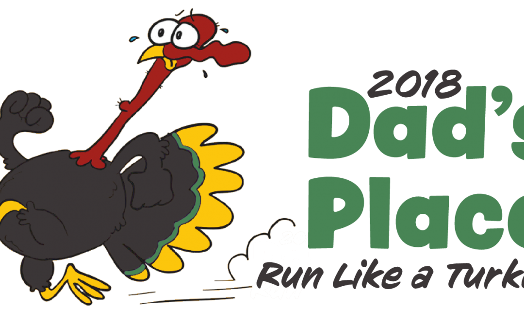 2018 Dad's Place Run Like a Turkey